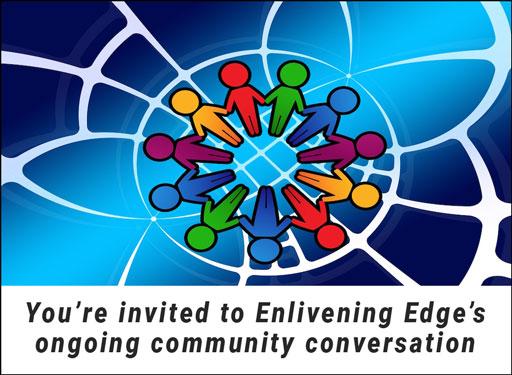 You are invited to Enlivening Edge's ongoing community conversation Practicing Teal